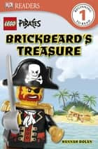 DK Readers L1: LEGO® Pirates: Brickbeard's Treasure ebook by Hannah Dolan