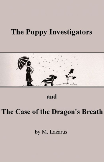 The Puppy Investigators and The Case of the Dragon's Breath ebook by Mordechai Lazarus