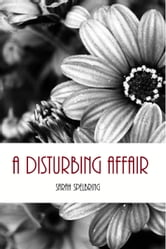 A Disturbing Affair ebook by Sarah Spelbring