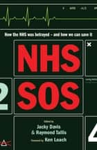 NHS SOS ebook by Raymond Tallis, Jacky Davis