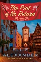 The Pint of No Return ebook by Ellie Alexander