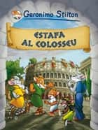 Estafa al Colosseu ebook by Geronimo Stilton, David Nel.lo Colom