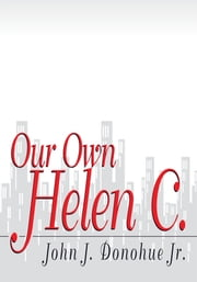 Our Own Helen C. ebook by John J. Donohue