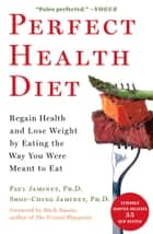 Perfect Health Diet ebook by Shou-Ching Jaminet, Ph.D.,Mark Sisson,Paul Jaminet, Ph.D.