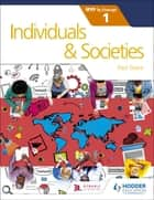 Individuals and Societies for the IB MYP 1 - by Concept eBook by Paul Grace
