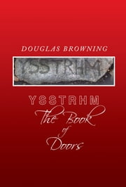 Ysstrhm, The Book of Doors ebook by Douglas Browning