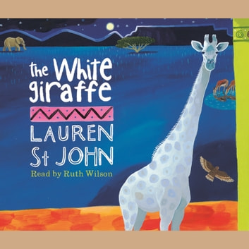 The White Giraffe - Book 1 audiobook by Lauren St John
