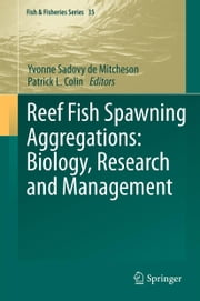 Reef Fish Spawning Aggregations: Biology, Research and Management ebook by