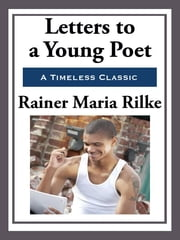 Letters to a Young Poet ebook by Rainer Maria Rilke