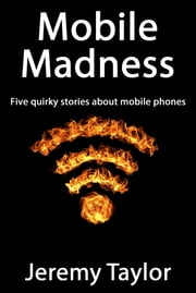 Mobile Madness ebook by Jeremy Taylor