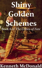 Shiny Golden Schemes ebook by Kenneth McDonald