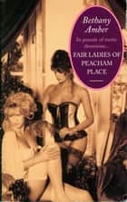 Fair Ladies of Peacham Place eBook by Bethany Amber