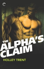 The Alpha's Claim ebook by Holley Trent