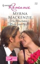 The Frenchman's Plain-Jane Project ebook by Myrna Mackenzie