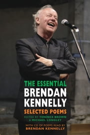 The Essential Brendan Kennelly ebook by Brendan Kennelly,Terence Brown