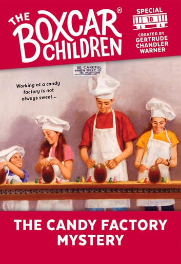 The Candy Factory Mystery eBook by Gertrude Chandler Warner