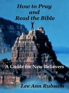 How to Pray and Read the Bible ekitaplar by Lee Ann Rubsam