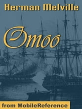Omoo: A Narrative Of The South Seas (Mobi Classics) ebook by Herman Melville