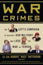 "War Crimes ebook by Robert ""Buzz"" Patterson"