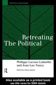 Retreating the Political ebook by Phillippe Lacoue-Labarthe,Jean-Luc Nancy
