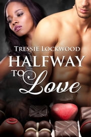 Halfway to Love ebook by Tressie Lockwood