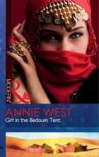 Girl in the Bedouin Tent (Mills & Boon Modern) 電子書 by Annie West