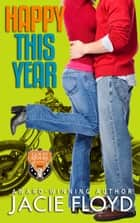 Happy This Year - a Christmas novella ebook by Jacie Floyd