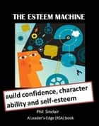 The Esteem Machine ebook by Philip Sinclair