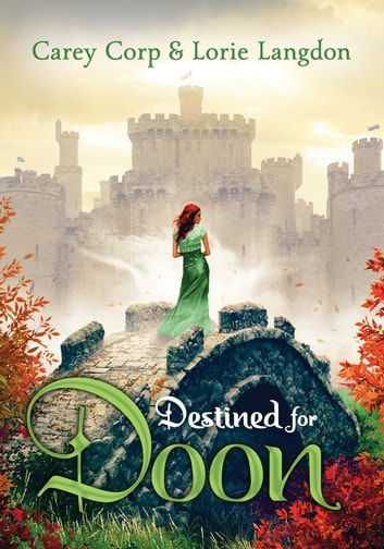 Destined for Doon ebook by Carey Corp,Lorie Langdon