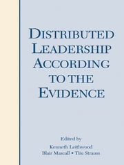 Distributed Leadership According to the Evidence ebook by Kenneth Leithwood,Blair Mascall,Tiiu Strauss