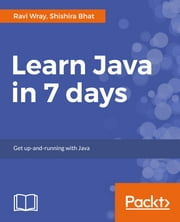 Learn Java in 7 days ebook by Ravi Wray,Shishira Bhat