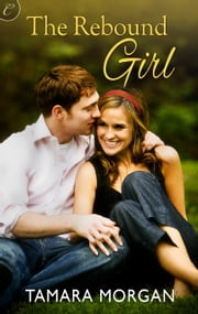 The Rebound Girl ebook by Tamara Morgan