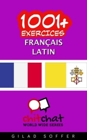 1001+ exercices Français - Latin ebook by Gilad Soffer