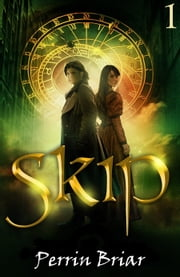 Skip: Book One - An Epic Fairy Tale Fantasy Adventure Series ebook by Perrin Briar