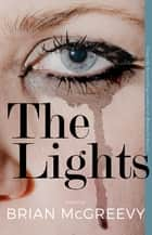 The Lights - A Novel ebook by Brian McGreevy