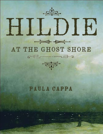 Hildie at the Ghost Shore ebook by Paula Cappa