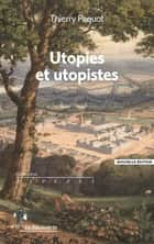 Utopies et utopistes eBook by Thierry PAQUOT