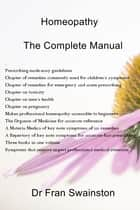 Homeopathy: The Complete Manual ebook by Dr Fran Swainston