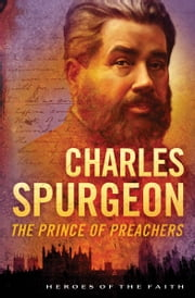 Charles Spurgeon - The Prince of Preachers ebook by Dan Harmon