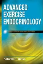 Advanced Exercise Endocrinology eBook by Katarina T. Borer