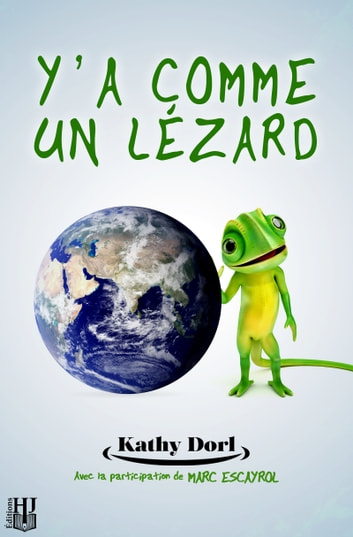 Y'a comme un lézard ebook by Kathy DORL,Marc ESCAYROL
