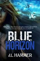 Blue Horizon ebook by J.L. Hammer