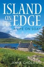 Island on the Edge ebook by Anne Cholawo