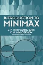 Introduction to Minimax ebook by V. F. Dem'yanov,V. N. Malozemov,D. Louvish