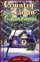 Country Cabin Christmas ebook by Juliette Hill