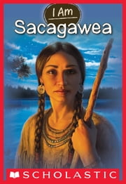 I Am #1: Sacagawea ebook by Grace Norwich,Anthony Vanarsdale
