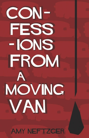Confessions From a Moving Van ebook by Amy Neftzger