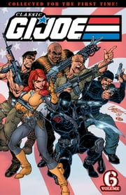 G.I. Joe: Classics Vol. 6 ebook by Larry Hama, Marshall Rogers, William Johnson, Arvell Jones, Ron Wagner, Tony Salmons