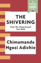 The Shivering ebook by Chimamanda Ngozi Adichie