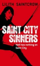 Saint City Sinners - The Dante Valentine Novels: Book Four 電子書 by Lilith Saintcrow